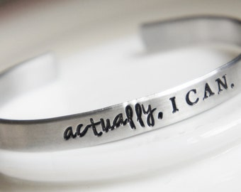 Inspirational Quote Cuff Bracelet Actually I Can Personalized Bangle Bracelet for her