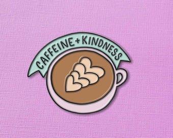 Caffeine & Kindness Enamel Pin // Coffee Lover Pin Badge/ Caffeine Addict //