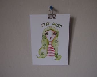 Stay weird, motivational quote, art print, quirky art, illustration, whimsical, weird
