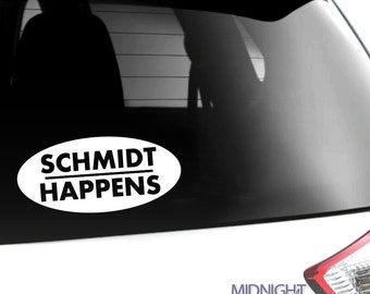 Schmidt Happens / New Girl Inspired Vinyl Decal / Vinyl Sticker