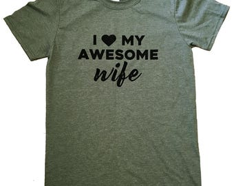 I love my Awesome WIFE Mens T-Shirt - Sizes S, M, L, XL