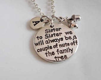 Gift for Sister, Sister necklace, Sister to Sister we will always be a couple of nuts off the Family Tree, Sister Jewelry, Sister Key Ring