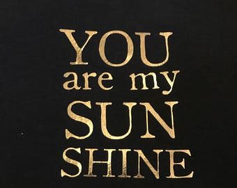 You are my Sunshine Onesie Black with Gold lettering