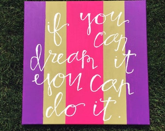 If You Can Dream It You Can Do It| Canvas Quote| Canvas Art| Hand Lettered Canvas