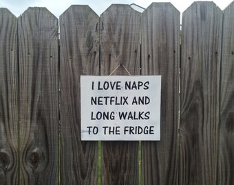 ON SALE rustic wood sign - funny sign - funny signs - I love naps, netflix and long walks to the fridge - birthday gift - friends sign