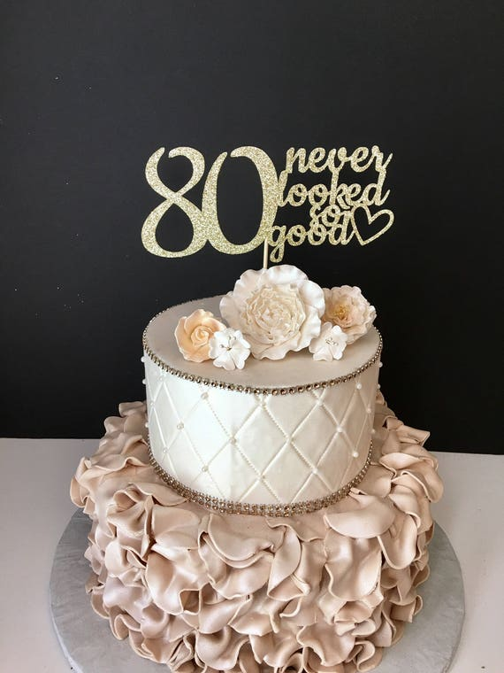 Any Number Gold Glitter 80th Birthday Cake Topper 80 Never