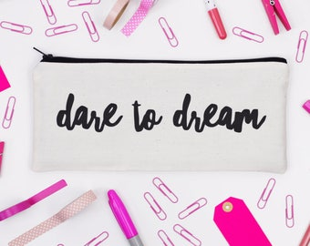 SALE - Pencil Case - Dare to Dream - Natural Cotton and Black -  Motivational / Empowering / Positive - 50% OFF - Free UK Delivery