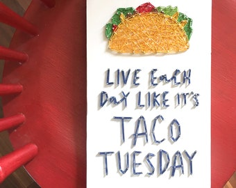 MADE TO ORDER String Art 'Live Each Day Like It's Taco Tuesday' Single Line Strung Sign