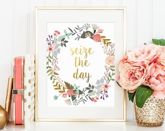 Gold Letter Print, Seize The Day, Motivational Quote, Office Print, Office Decor, Inspirational Print, Kids Room Decor, Nursery Art, Flowers