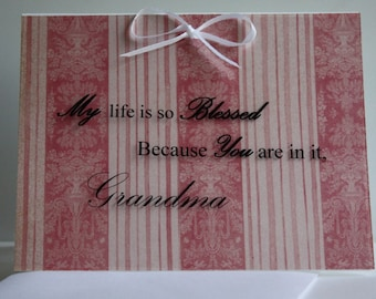 My life is so Blessed Because you are in it, Grandma, mother's day card, made with acetate and ribbon comes with envelope seal