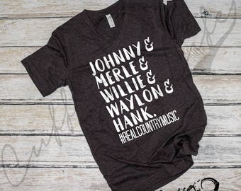 Johnny Merle Willie Waylon Hank #RealCountryMusic Boyfriend Fit Tee / Country Music Tee / Country Shirt / Southern Shirt / Comfy / V-Neck