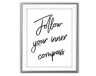 SALE-Follow Your Inner Compass-Digital Print-Wall Art-Digital Designs- Quote Printable- Art Prints-Inspirational Quote-Typography Art Print