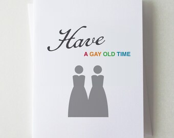 Have A Gay Old Time - lesbian wedding card - Mrs. & Mrs. card - gay wedding card - congratulations card