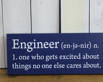 Engineer's Sign/Definition/one who gets excited about things no one else cares about/shelf sitter/Graduation Gift/Wood