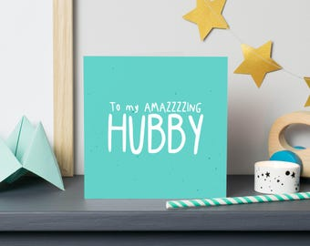 Amazing Hubby Greetings Card - Sarcastic, husband valentines/anniversary wedding card for him, fiance, boyfriend or husband to be.