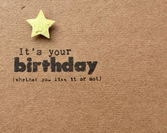 Its your birthday.Happy birthday card. Handmade.