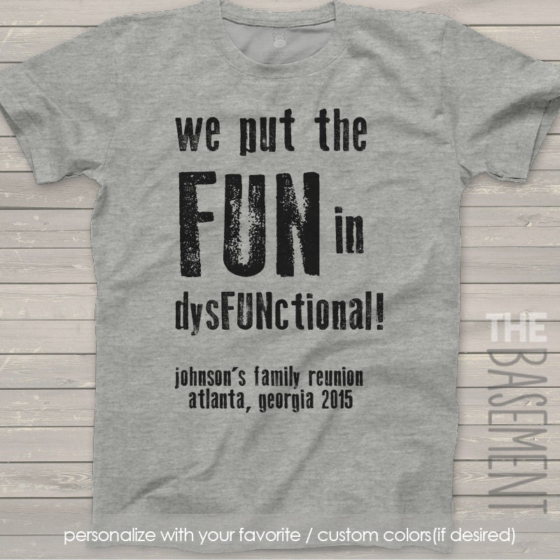 Brand new family reunion t-shirts we put the fun in dysfunctional EG42