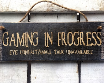 Gift for Men Boys. Boyfriend Gift. Funny Sign. Gaming Sign. Gamers Gift. Funny Gift. Gaming in Progress Eye Contact Small Talk Unavailable.
