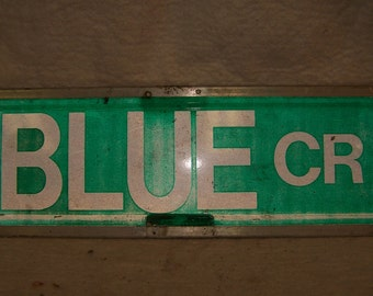 BLUE CR. sign, street sign