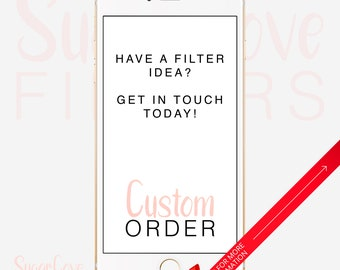 Custom Snapchat Filter, Custom Snapchat Geofilter, Personalized Filter, Completely Custom Filter