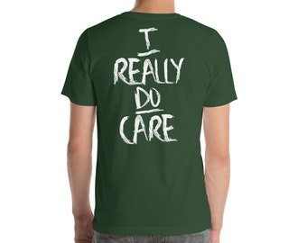 I Really Do Care, Cotton Shirt. We care for immigrants and children!! It's the American way!
