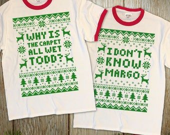 """Couples 2-Shirt Christmas Set """"Why Is The Carpet All Wet Todd - I Don't Know Margo"""" Unisex Ringer T-Shirts for Christmas Holiday Parties"""