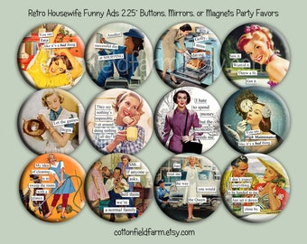"Retro Housewife Ads with Funny Sayings Set C,  2.25"" Buttons, Mirrors, Key Chains, or Magnets for Birthdays, Weddings, Showers, Set of 12"