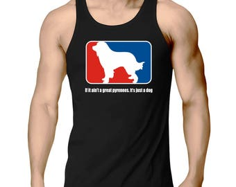 If It Ain'T A Great Pyrenees It'S Just A Dog Tank Top