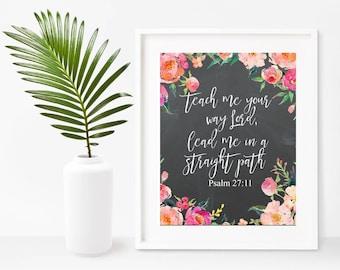 Scripture Print, Teach Me Your Way Lord, Psalm 27:11,  Bible Verse Print, Christian Art, Printable Art, Home Decor, Wall Decor