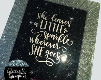 She Leaves a little sparkle wherever she goes glitter frame