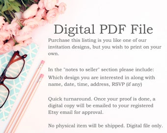 Printable Invitations-Digital File- PDF Version