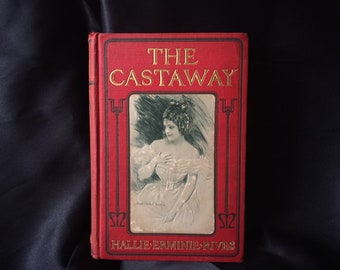 "Vintage 1904 book ""The Castaway"" by Hallie Erminie Rives"