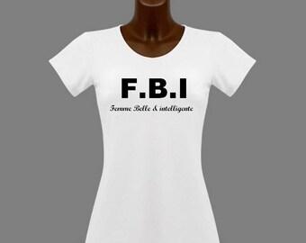 T-shirt White message f b i beautiful smart woman...