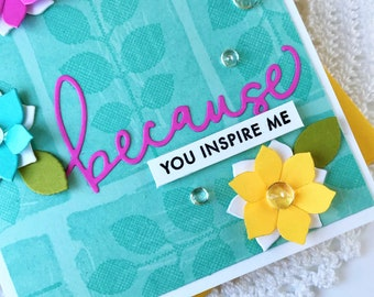 Because You Inspire Me Handmade Card, Handstamped Card, Floral Greeting Card, Inspirational, Card for Friend, You Inspire Me, Turquoise