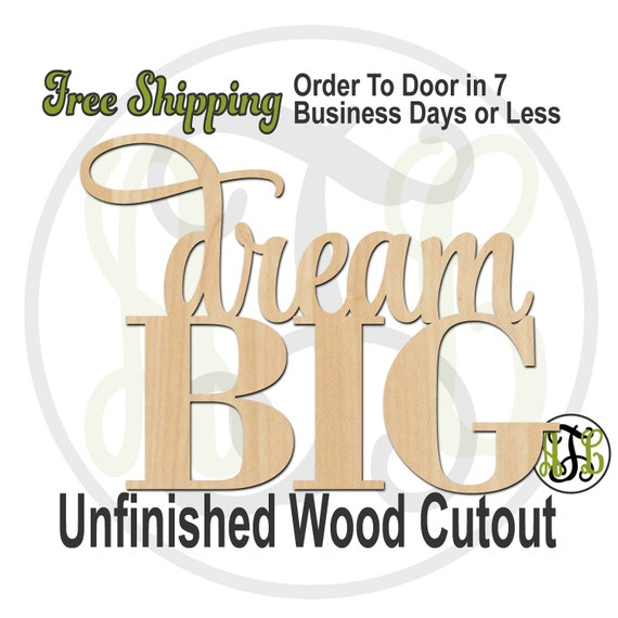 dream BIG - 325101- Kitchen Cutout, unfinished, wood cutout, wood craft, laser cut wood, wood cut out Sign, Kitchen Sign, wooden sign