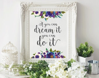 If You Dream It You Can Do It - Quote Printable - Printable Art - Inspirational Quote - Digital Art - Quote Print - Typographic Print