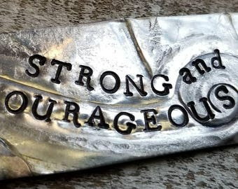 Strong and Courageous + Joshua 1:9 + Stamped Metal Tag repurposed silver plated tray made into a Charm Key Chain