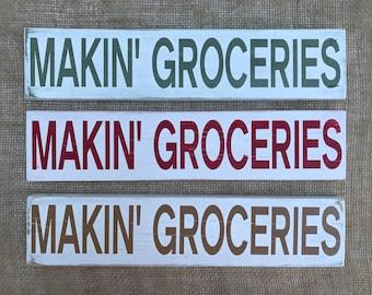 Makin' Groceries wood sign