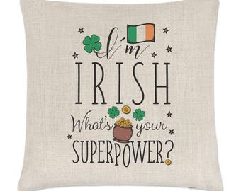 I'm Irish What's Your Superpower Flag Linen Cushion Cover