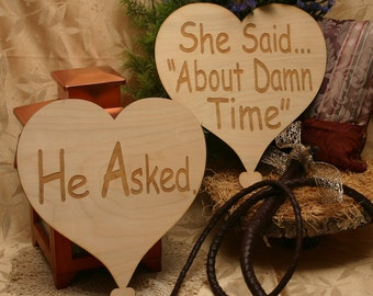 He Asked...She Said About Damn Time ~ Wood Hearts Set of 2 Photo Props, Engagement Party Heart He Asked She Said About Damn Time Photoprop
