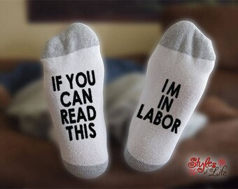 I'm In Labor Socks, If You Can Read This, Pregancy Gift, Maternity Gift, Gift For Her