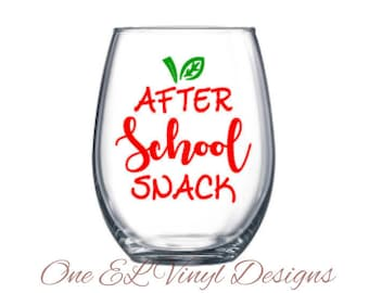 After School Snack - DIY Decal for wine glass - Teacher's Wine Glass Decal, Teacher gift ... Vinyl Decal Only  Glass NOT Included