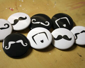 Mustache Buttons - Keychains Pins or Magnets!