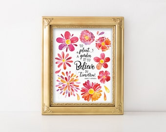 Audrey Hepburn quote. To plant a garden is to believe in tomorrow. Colorful flowers. Instant download artwork print. Printable wall art.