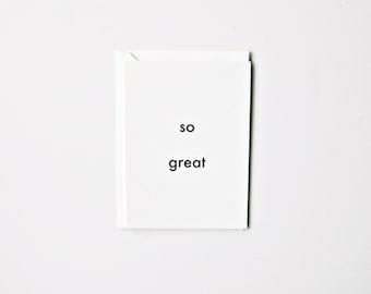 So Great - Letterpress Printed Greeting Card