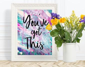 You've Got This Print