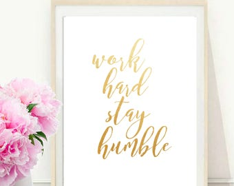 Work Hard Stay Humble, Printable Art, Inspirational Print, Office Wall art, Motivational Print, Typography Quote, Wall Decor