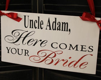 Uncle Here Comes Your BRIDE Sign/Photo Prop/U Choose Colors/Great Shower Gift/Reversible Options/White/Black/Red/Wood Sign/Wedding
