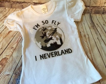 Im so fly shirt/ neverland shirt/ im so fly i neverland shirt/ peter pan