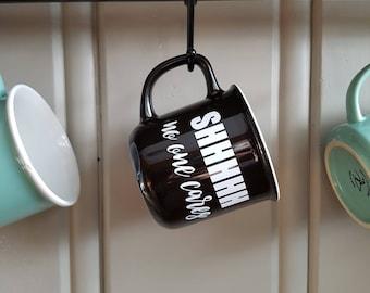 Mugs - Shhh No One Cares - Black - White - Vinyl Decal - Camp Style - Coffee - Tea - Gift Idea